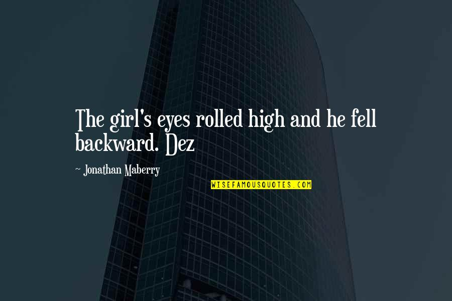 Girl Eyes Quotes By Jonathan Maberry: The girl's eyes rolled high and he fell