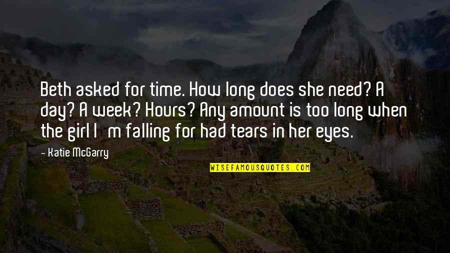Girl Eyes Quotes By Katie McGarry: Beth asked for time. How long does she