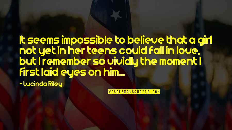 Girl Eyes Quotes By Lucinda Riley: It seems impossible to believe that a girl