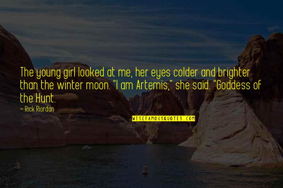 Girl Eyes Quotes By Rick Riordan: The young girl looked at me, her eyes