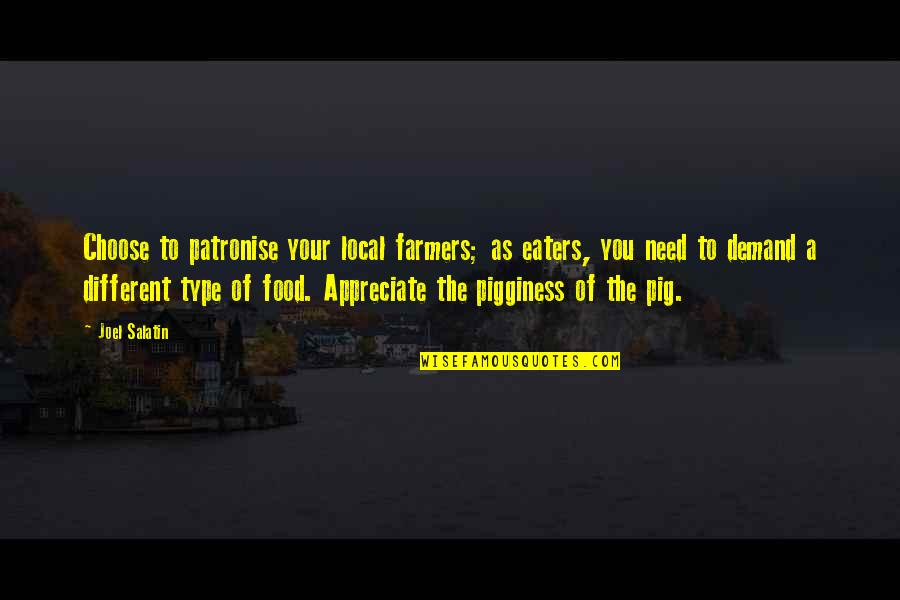 Girl Online Zoella Quotes By Joel Salatin: Choose to patronise your local farmers; as eaters,