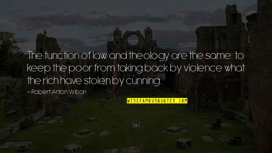 Girl Sayings And Quotes By Robert Anton Wilson: The function of law and theology are the