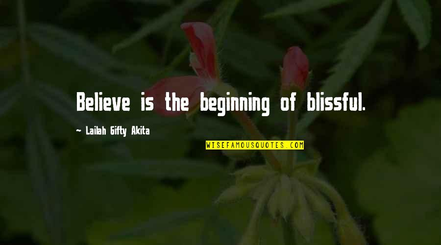 Girlfriend Birthday Quotes By Lailah Gifty Akita: Believe is the beginning of blissful.