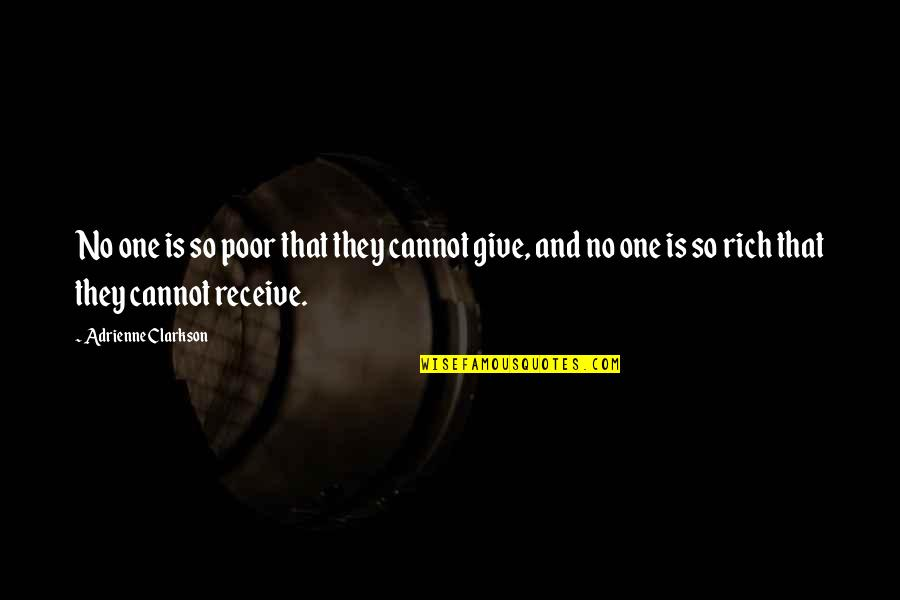 Give And Receive Quotes By Adrienne Clarkson: No one is so poor that they cannot
