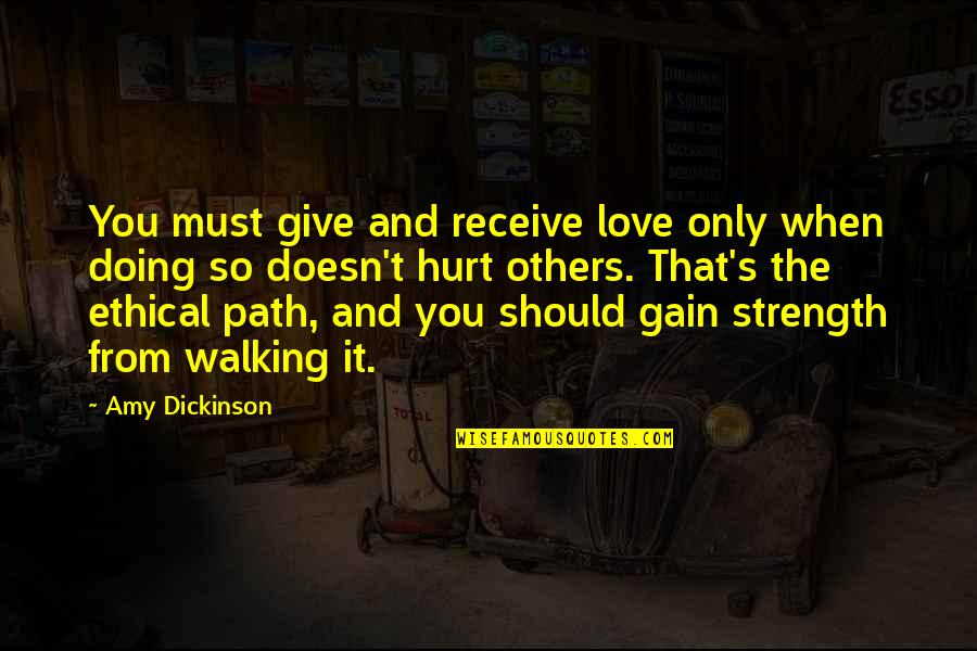 Give And Receive Quotes By Amy Dickinson: You must give and receive love only when
