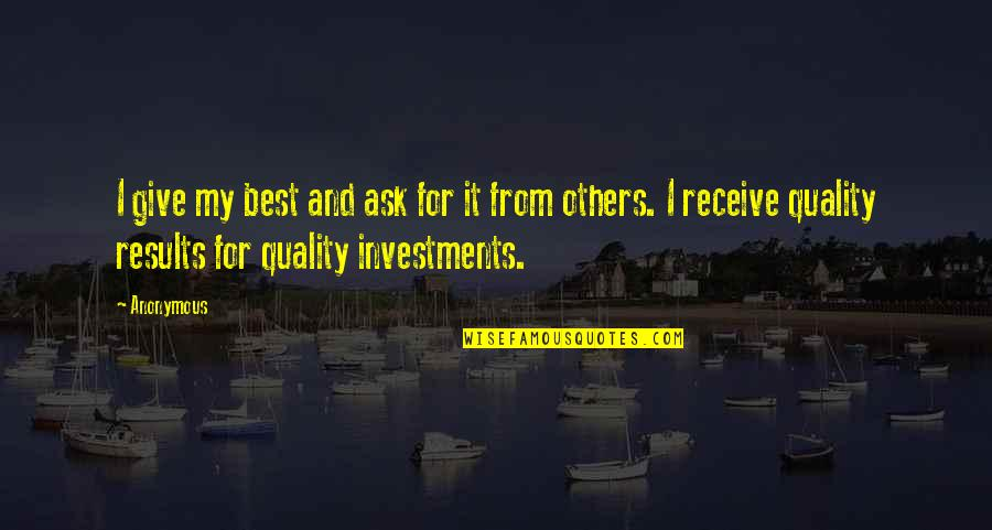 Give And Receive Quotes By Anonymous: I give my best and ask for it