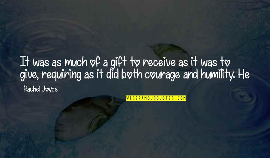 Give And Receive Quotes By Rachel Joyce: It was as much of a gift to