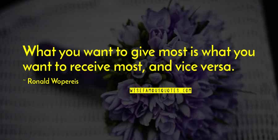 Give And Receive Quotes By Ronald Wopereis: What you want to give most is what