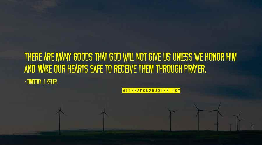 Give And Receive Quotes By Timothy J. Keller: There are many goods that God will not