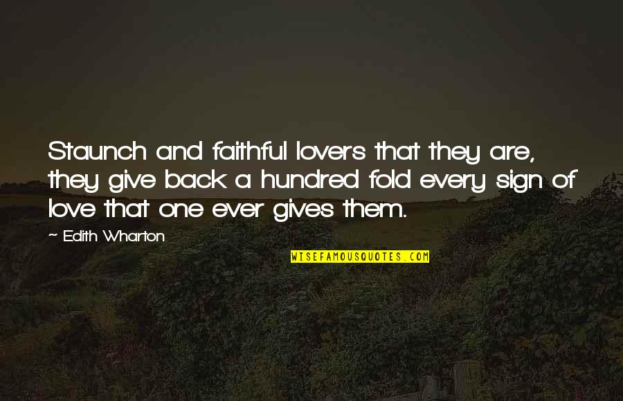 Give Back Love Quotes By Edith Wharton: Staunch and faithful lovers that they are, they