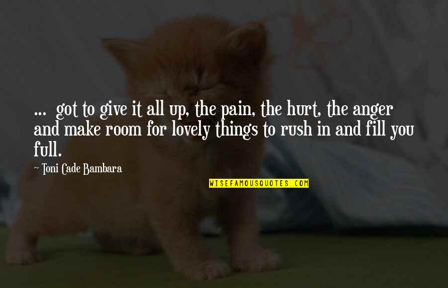 Give It All You Got Quotes By Toni Cade Bambara: ... got to give it all up, the
