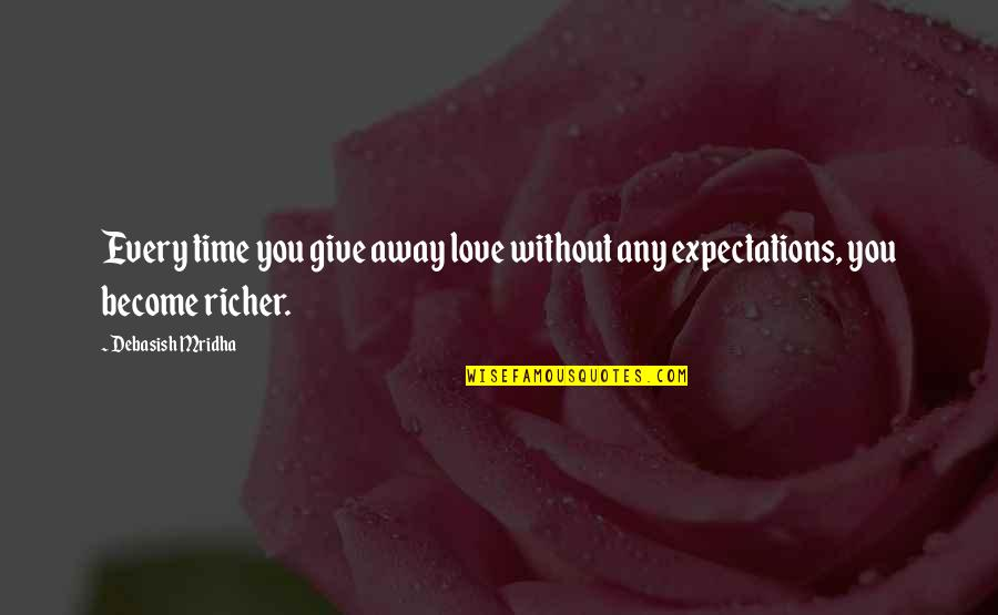 Give Time Love Quotes By Debasish Mridha: Every time you give away love without any