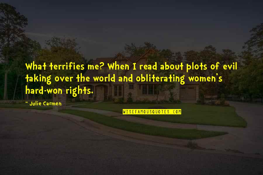 Give Up On Love Tagalog Quotes By Julie Carmen: What terrifies me? When I read about plots