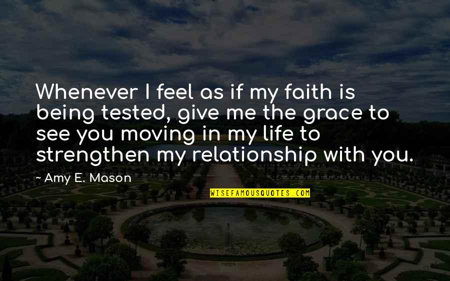 Give Up On Relationship Quotes By Amy E. Mason: Whenever I feel as if my faith is