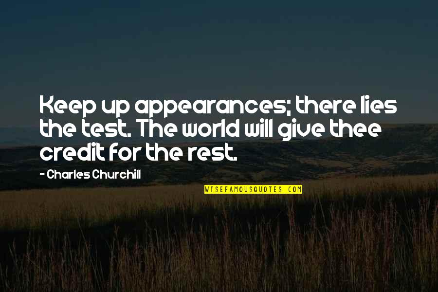 Give Up Quotes By Charles Churchill: Keep up appearances; there lies the test. The