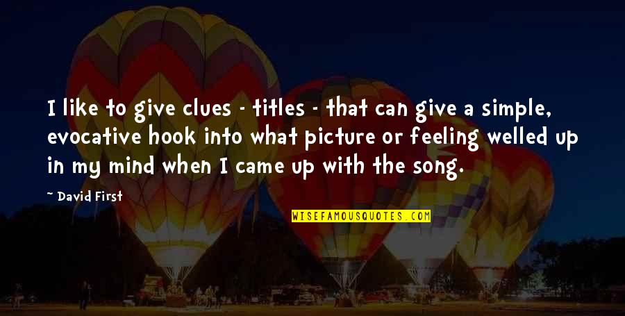 Give Up Quotes By David First: I like to give clues - titles -
