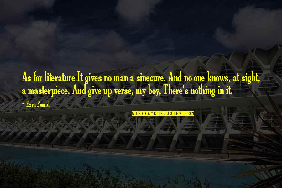 Give Up Quotes By Ezra Pound: As for literature It gives no man a
