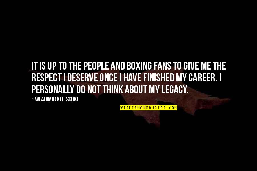 Give Up Quotes By Wladimir Klitschko: It is up to the people and boxing