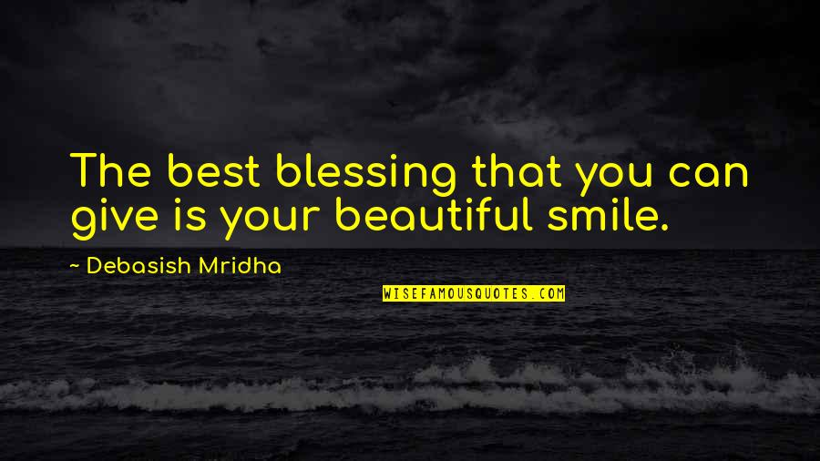 Give Your Best Love Quotes By Debasish Mridha: The best blessing that you can give is