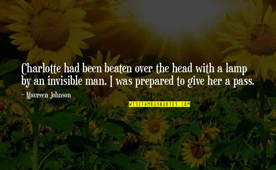 Give Your Man Head Quotes By Maureen Johnson: Charlotte had been beaten over the head with
