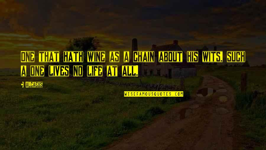 Givemebooks Quotes By Alcaeus: One that hath wine as a chain about