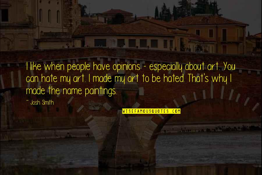 Givemebooks Quotes By Josh Smith: I like when people have opinions - especially