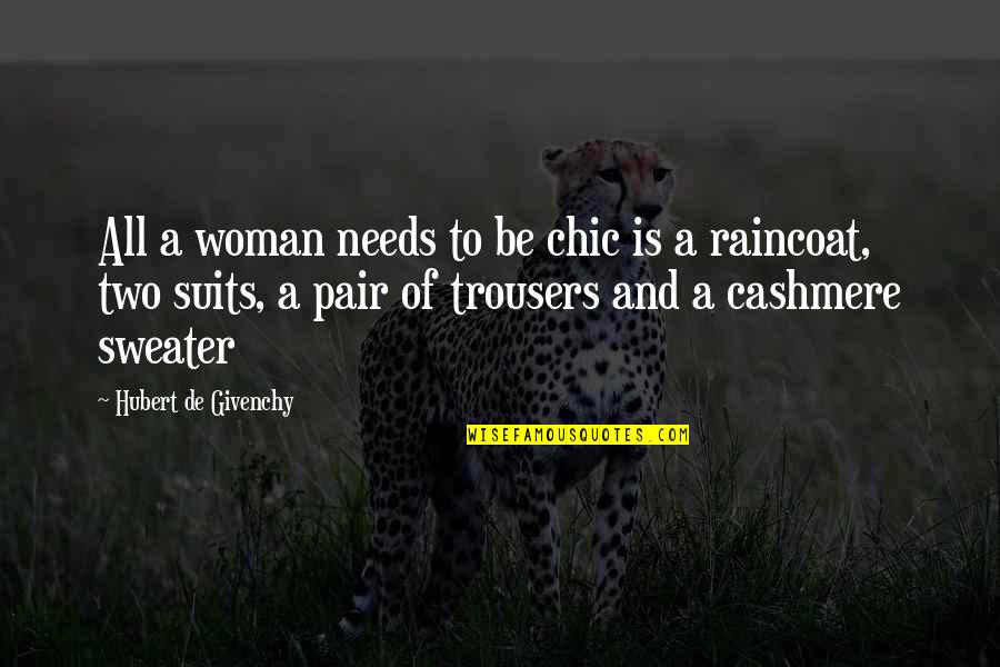 Givenchy Quotes By Hubert De Givenchy: All a woman needs to be chic is