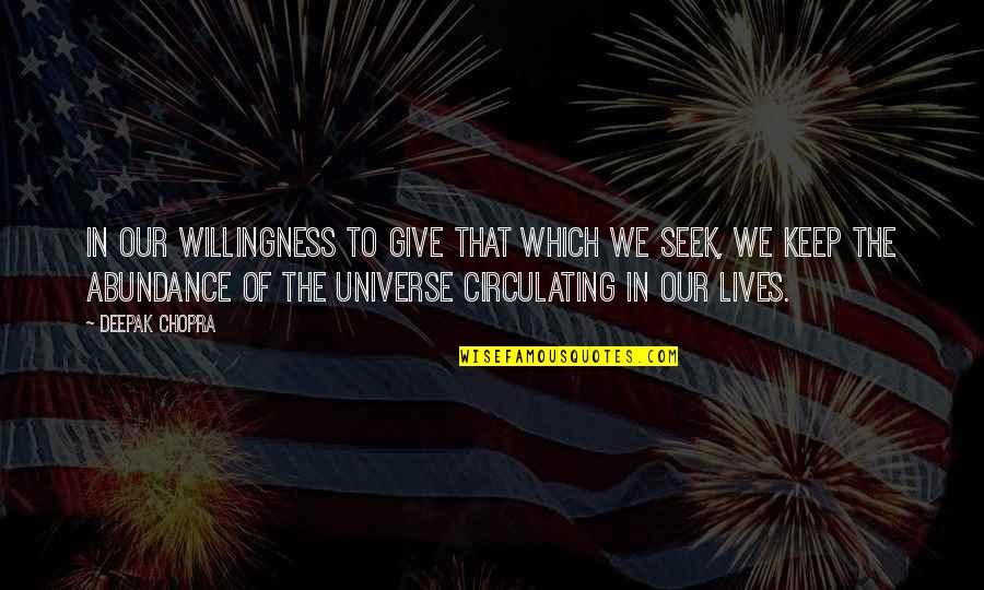 Giving And Generosity Quotes By Deepak Chopra: In our willingness to give that which we