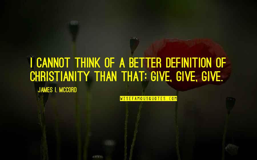 Giving And Generosity Quotes By James I. McCord: I cannot think of a better definition of