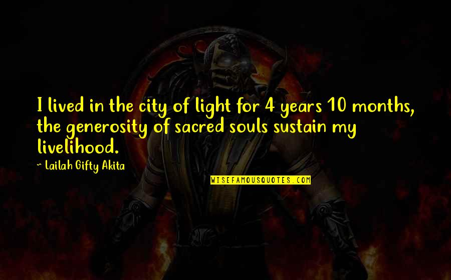 Giving And Generosity Quotes By Lailah Gifty Akita: I lived in the city of light for