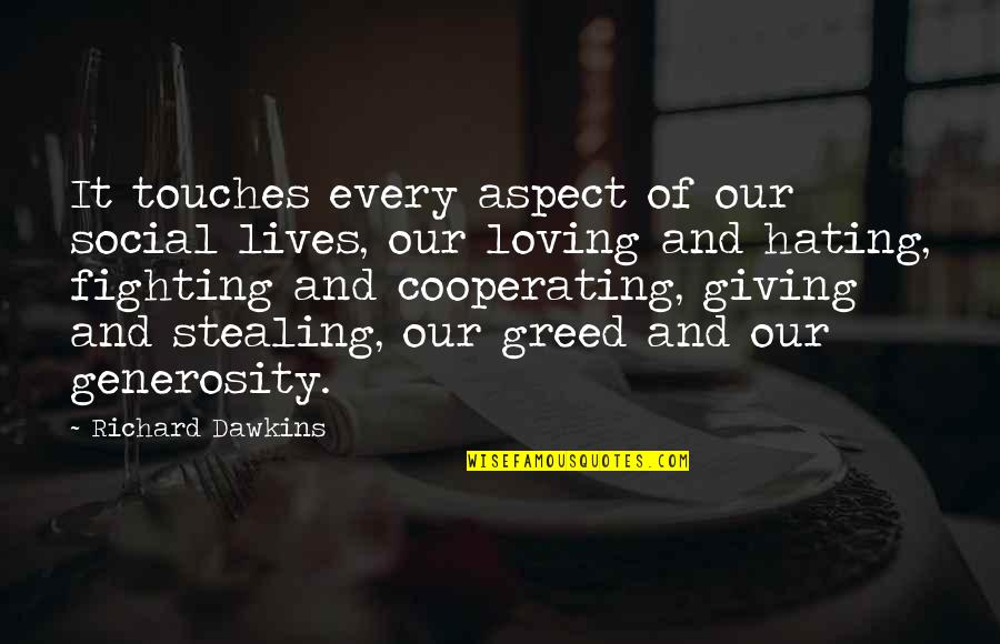 Giving And Generosity Quotes By Richard Dawkins: It touches every aspect of our social lives,