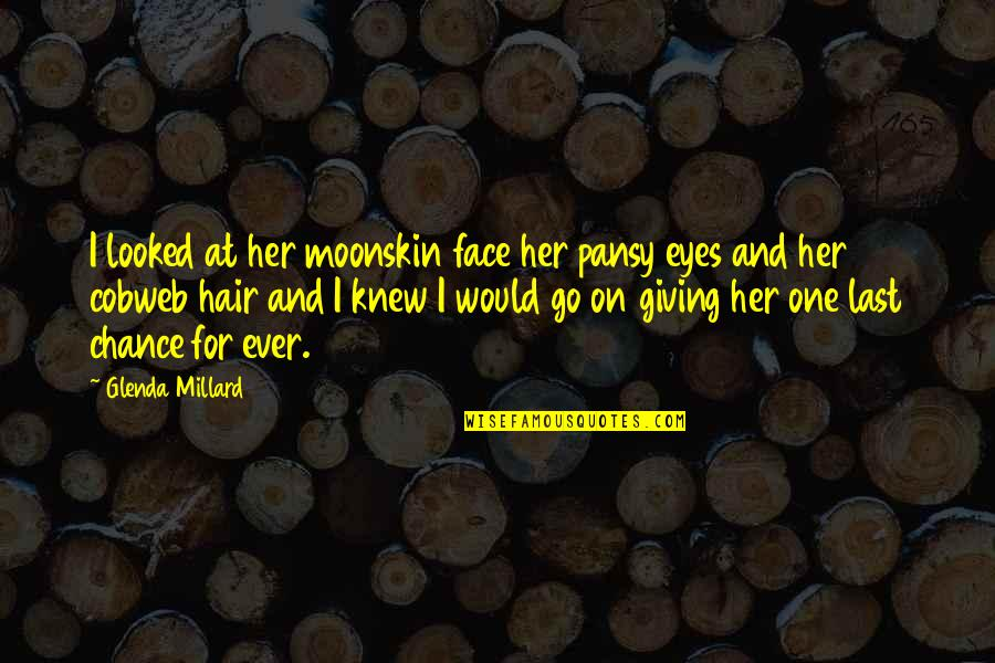 Giving Her A Chance Quotes By Glenda Millard: I looked at her moonskin face her pansy