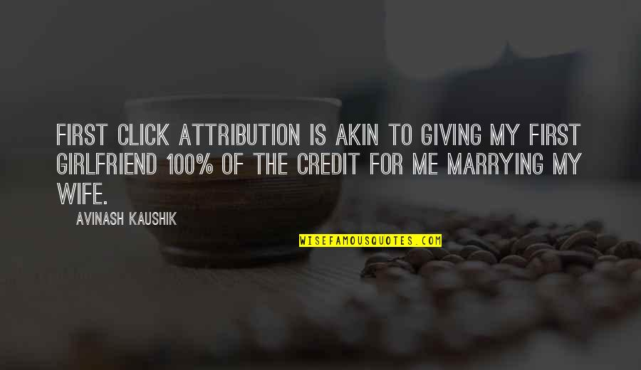 Giving It 100 Quotes By Avinash Kaushik: First click attribution is akin to giving my