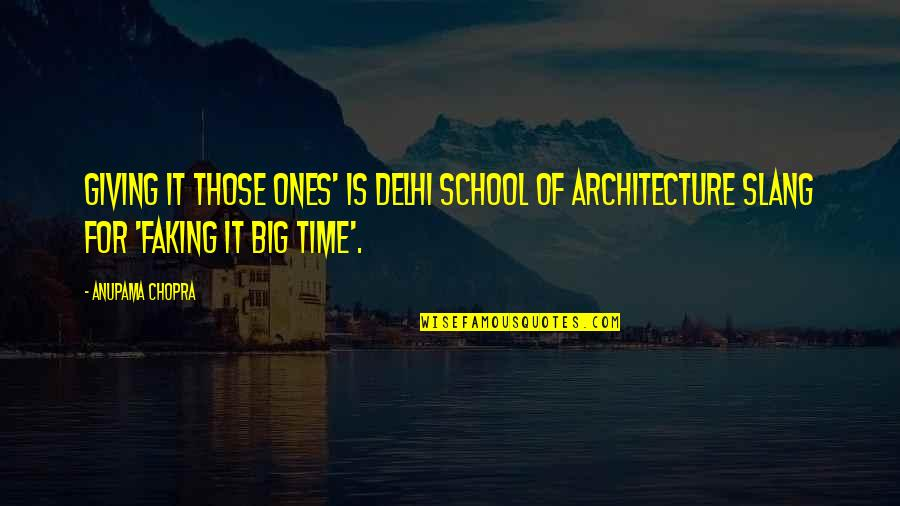 Giving It Time Quotes By Anupama Chopra: Giving it those ones' is Delhi School of