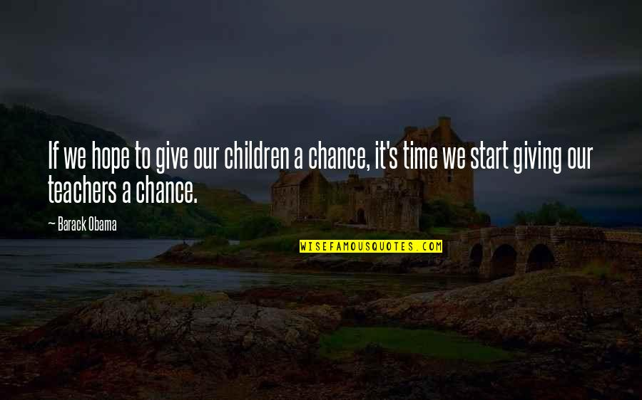 Giving It Time Quotes By Barack Obama: If we hope to give our children a