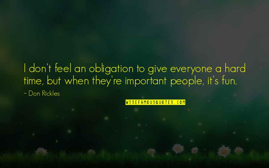 Giving It Time Quotes By Don Rickles: I don't feel an obligation to give everyone