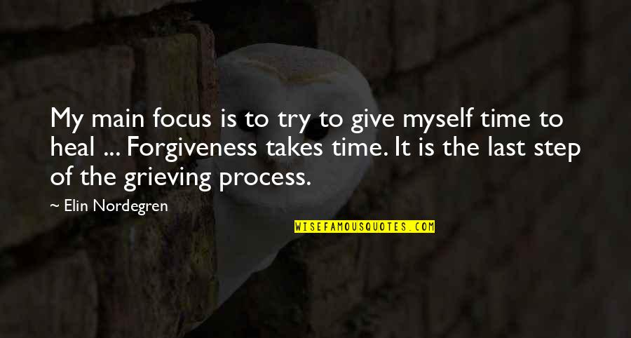 Giving It Time Quotes By Elin Nordegren: My main focus is to try to give
