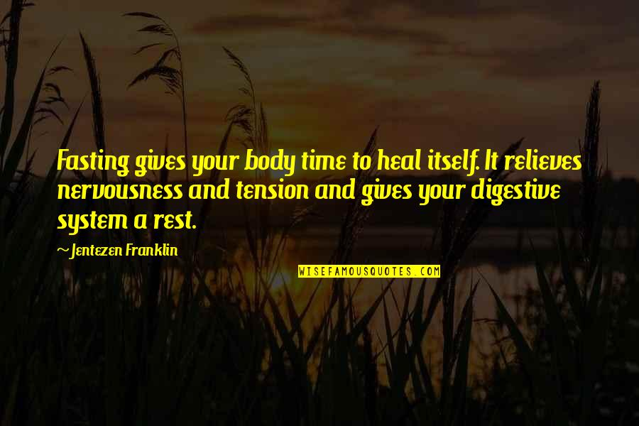 Giving It Time Quotes By Jentezen Franklin: Fasting gives your body time to heal itself.