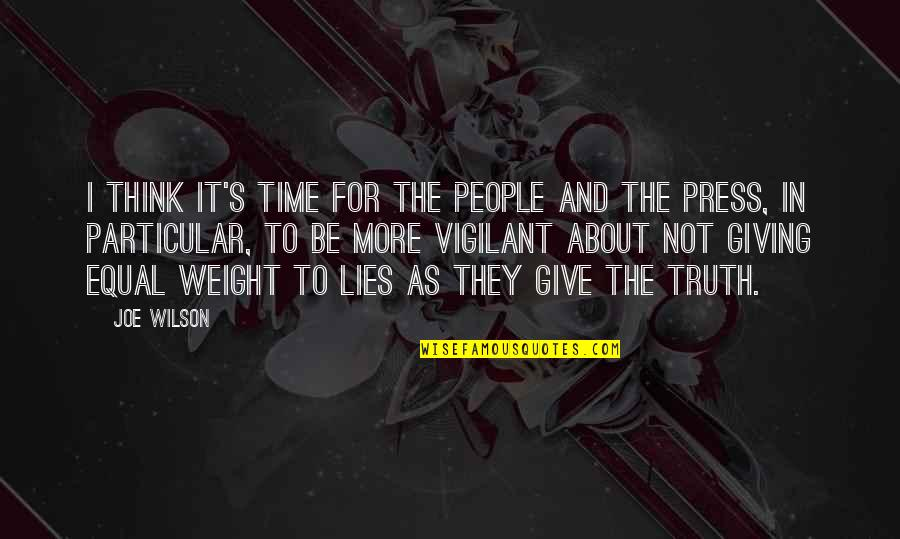 Giving It Time Quotes By Joe Wilson: I think it's time for the people and