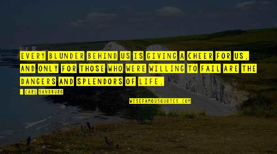 Giving Life Your Best Quotes By Carl Sandburg: Every blunder behind us is giving a cheer