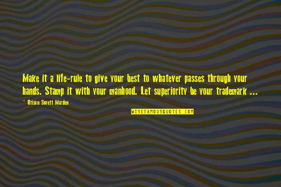 Giving Life Your Best Quotes By Orison Swett Marden: Make it a life-rule to give your best