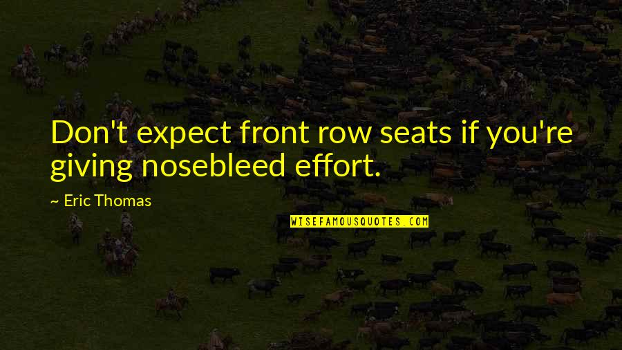 Giving Quotes By Eric Thomas: Don't expect front row seats if you're giving