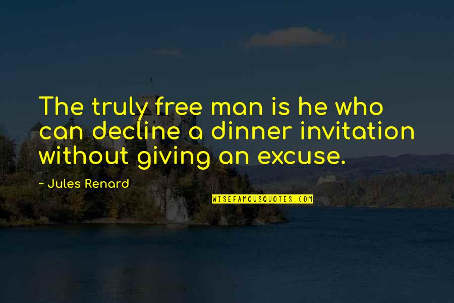 Giving Quotes By Jules Renard: The truly free man is he who can