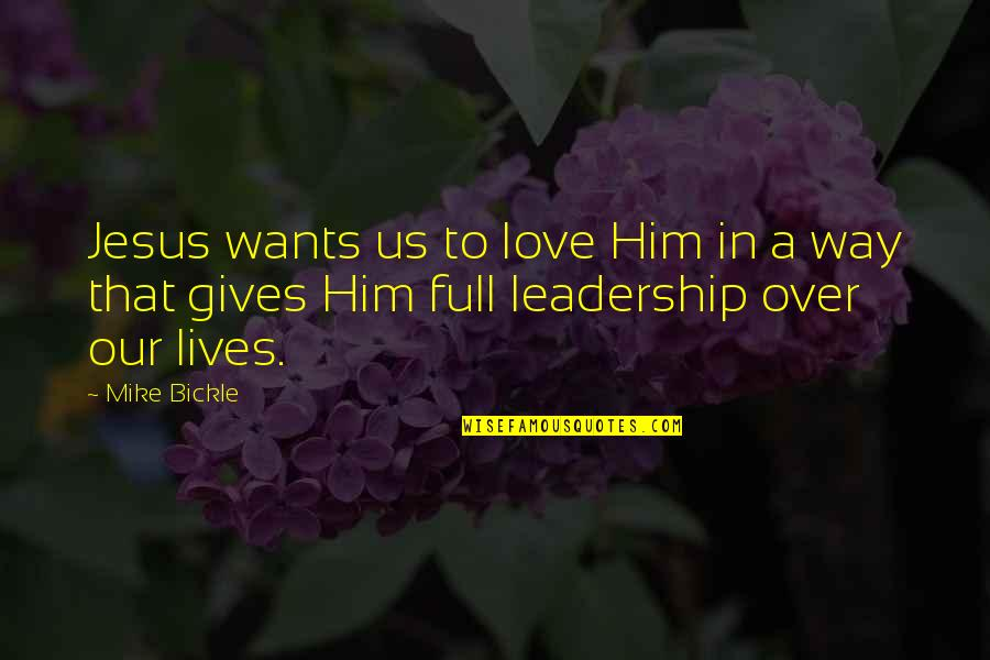 Giving Quotes By Mike Bickle: Jesus wants us to love Him in a