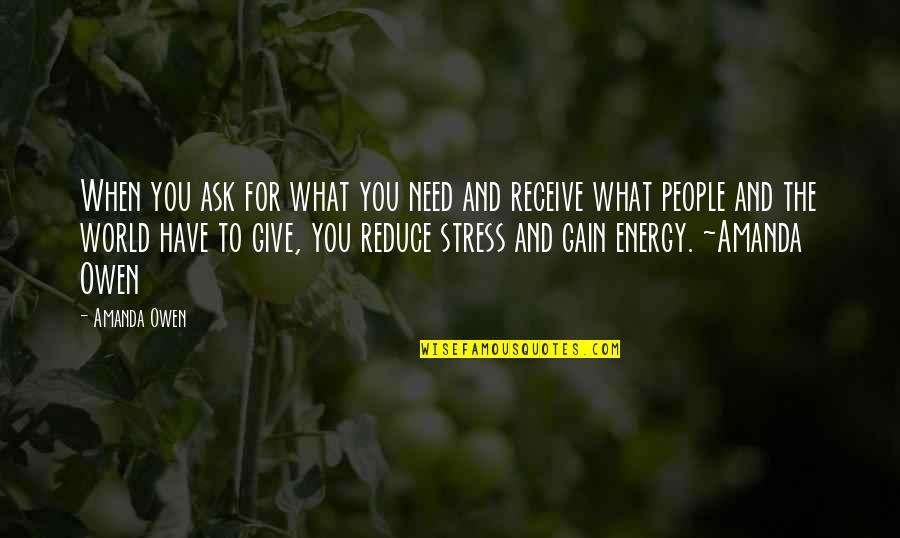 Giving Receiving Quotes By Amanda Owen: When you ask for what you need and