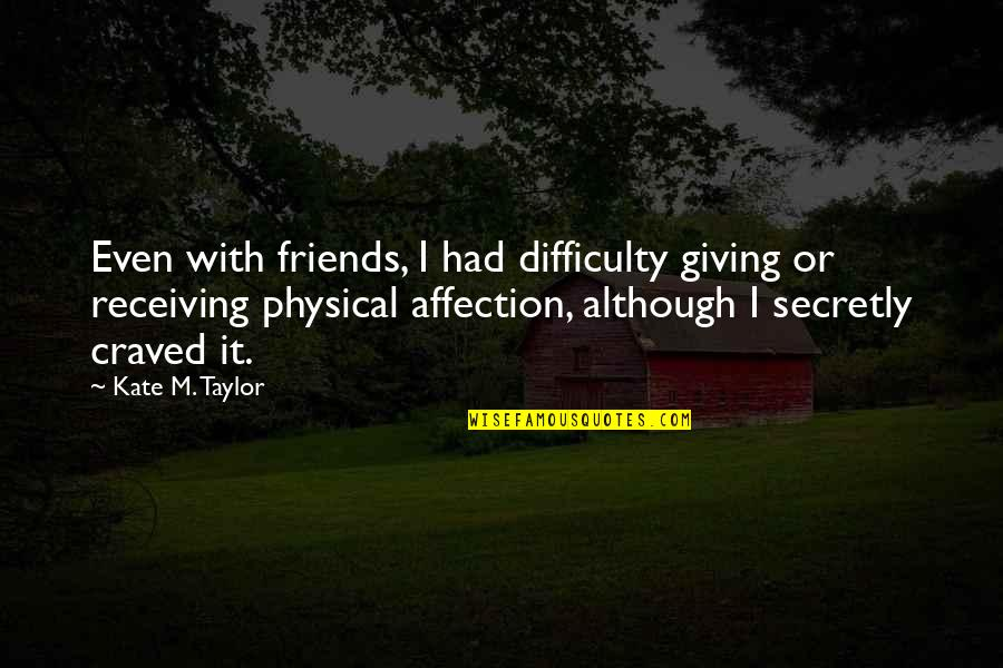 Giving Receiving Quotes By Kate M. Taylor: Even with friends, I had difficulty giving or