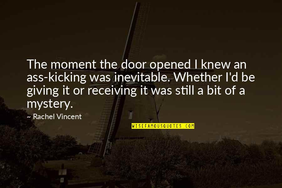 Giving Receiving Quotes By Rachel Vincent: The moment the door opened I knew an