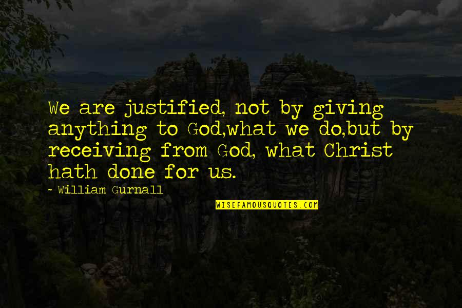 Giving Receiving Quotes By William Gurnall: We are justified, not by giving anything to