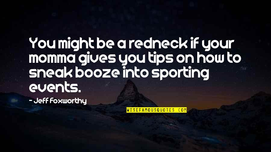 Giving Tips Quotes By Jeff Foxworthy: You might be a redneck if your momma