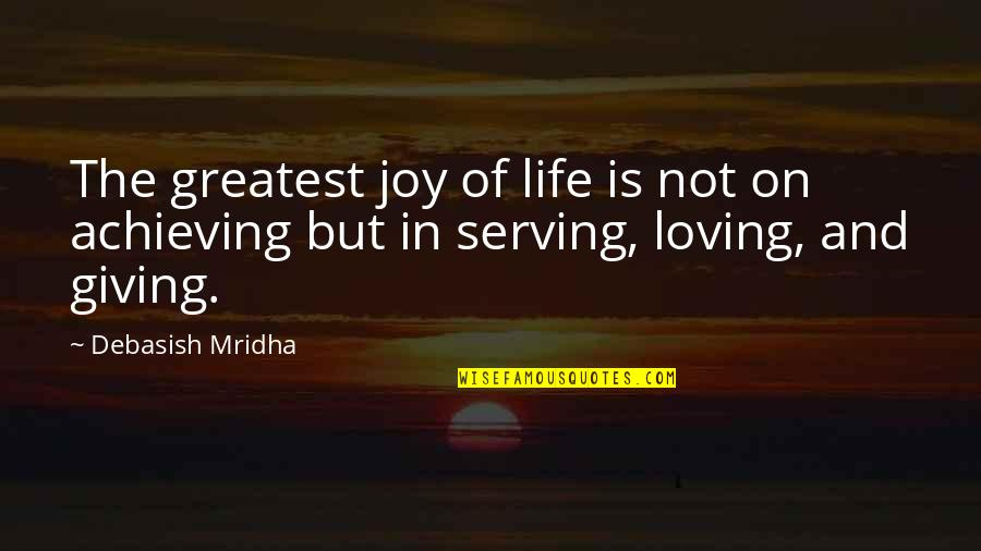 Giving To Education Quotes By Debasish Mridha: The greatest joy of life is not on